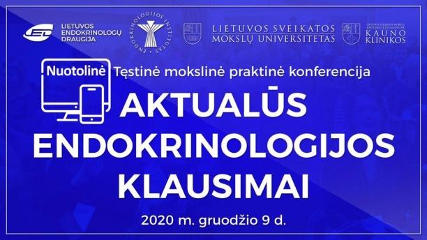 """Kviečiame dalyvauti tęstinėje mokslinėje praktinėje konferencijoje """"Aktualūs endokrinologijos klausimai"""""""