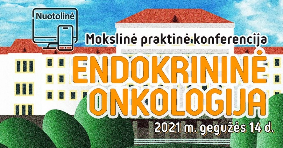 """Mokslinė praktinė konferencija """"Endokrininė onkologija"""""""