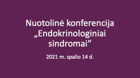 """Nuotolinė konferencija """"Endokrinologiniai sindromai"""