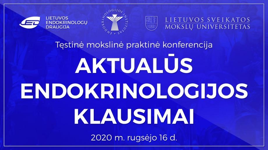 """Tęstinė mokslinė praktinė konferencija """"Aktualūs endokrinologijos klausimai"""""""
